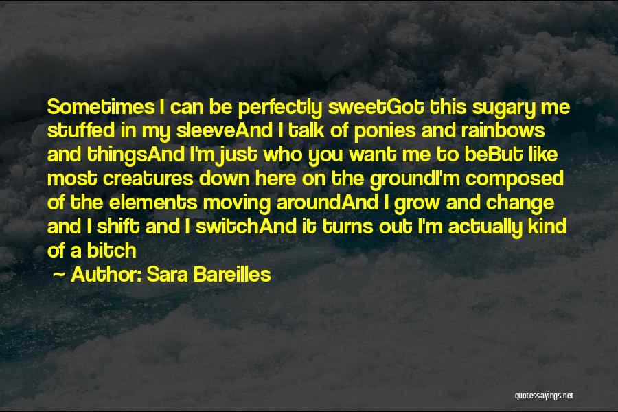 Rainbows Quotes By Sara Bareilles