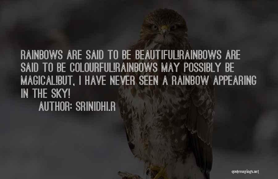 Rainbows Quotes By Srinidhi.R