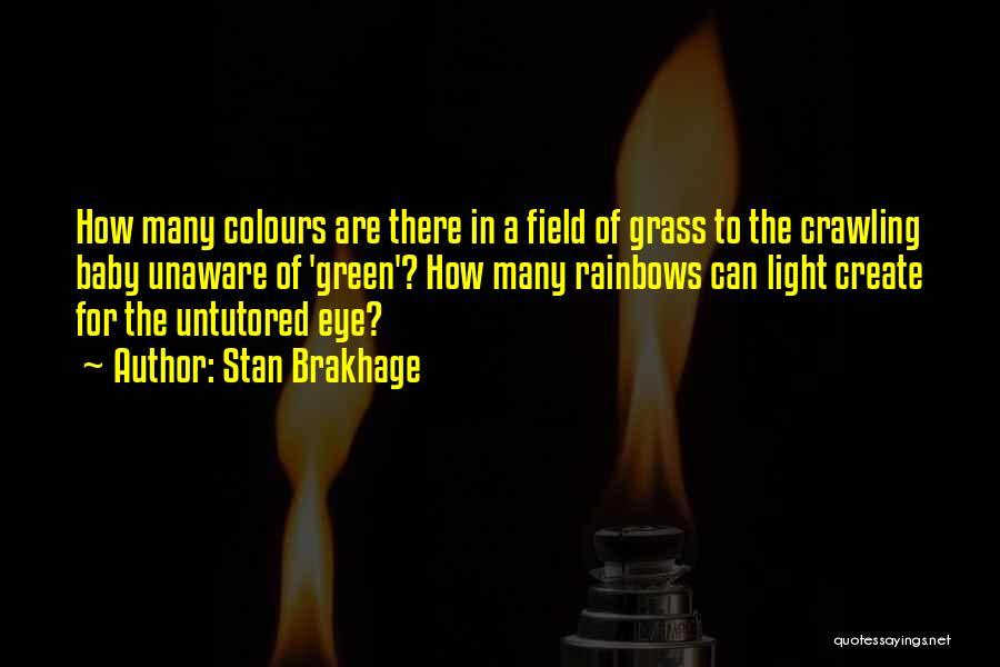 Rainbows Quotes By Stan Brakhage