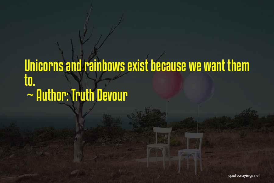Rainbows Quotes By Truth Devour