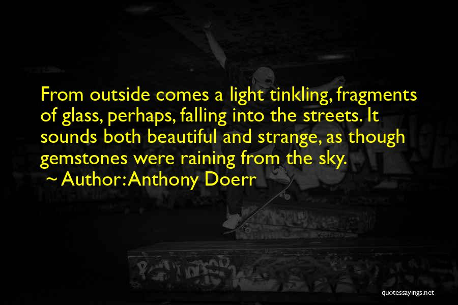 Raining Outside Quotes By Anthony Doerr