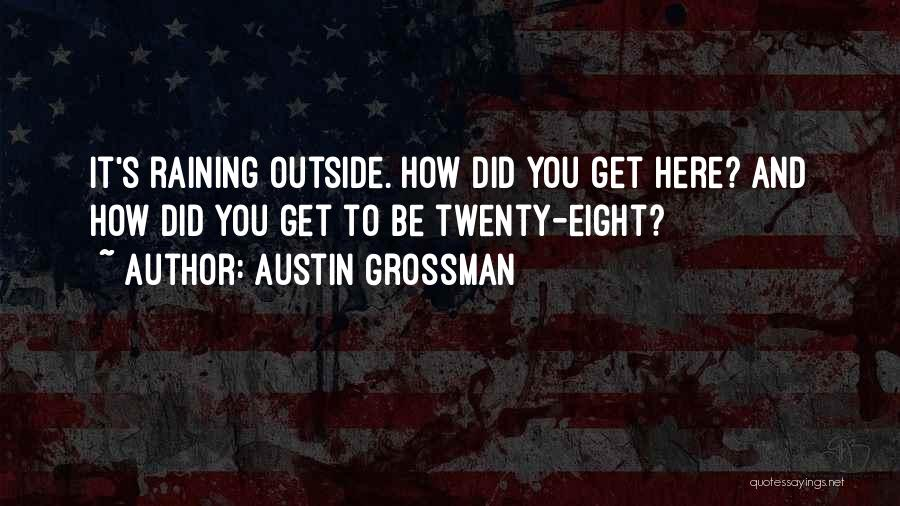 Raining Outside Quotes By Austin Grossman