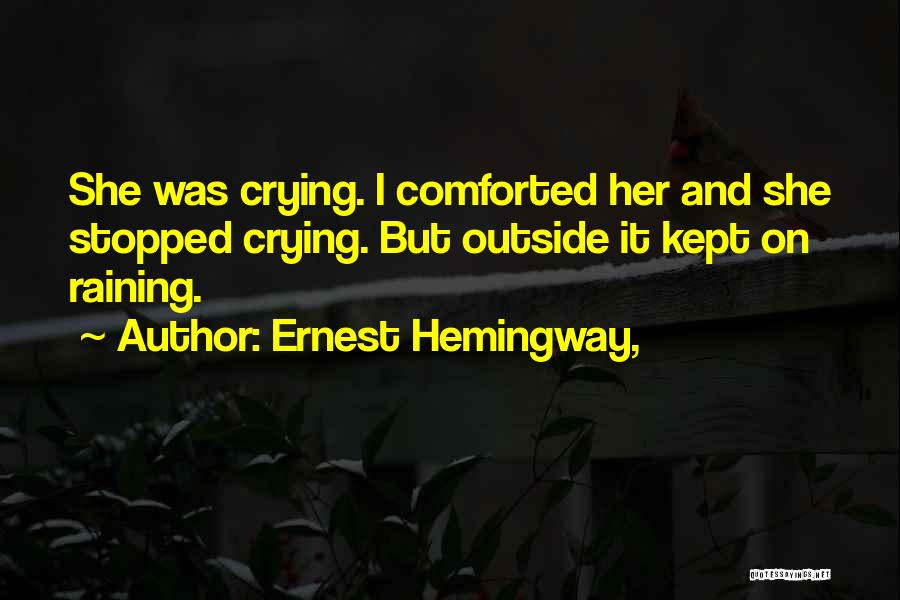 Raining Outside Quotes By Ernest Hemingway,