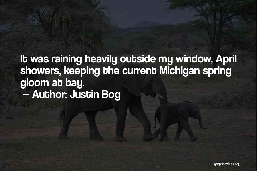 Raining Outside Quotes By Justin Bog