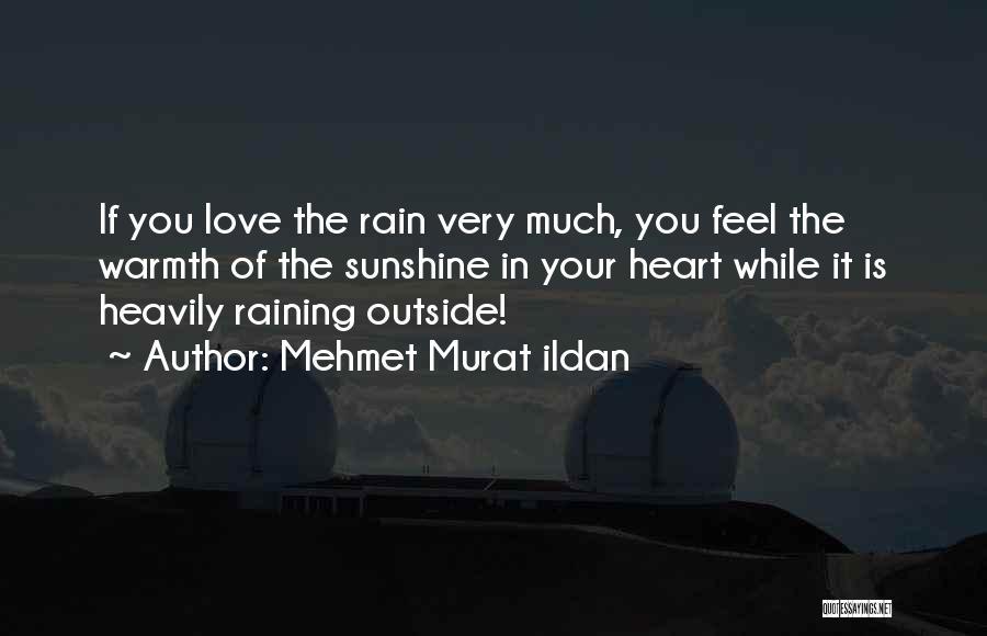 Raining Outside Quotes By Mehmet Murat Ildan