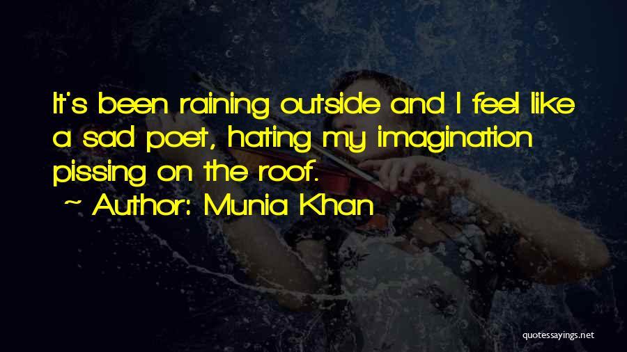 Raining Outside Quotes By Munia Khan