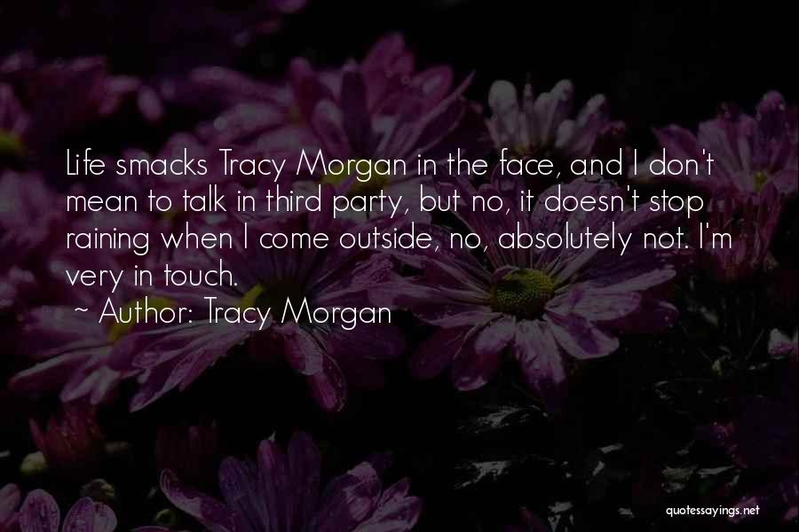 Raining Outside Quotes By Tracy Morgan