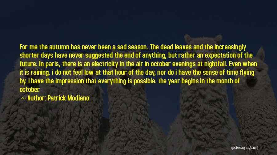 Raining Season Quotes By Patrick Modiano