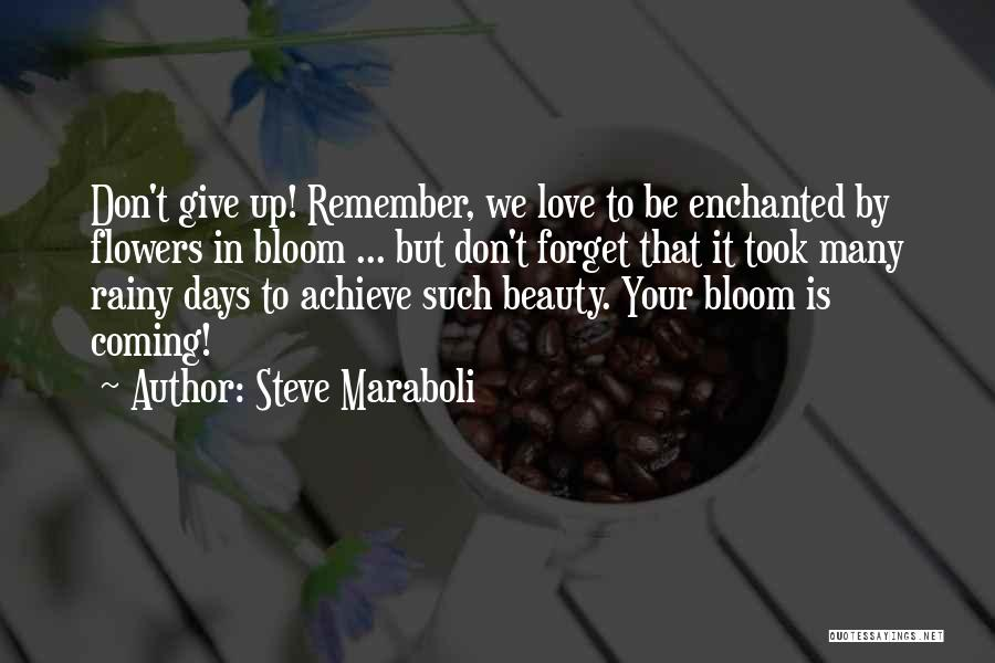 Rainy Days And Flowers Quotes By Steve Maraboli