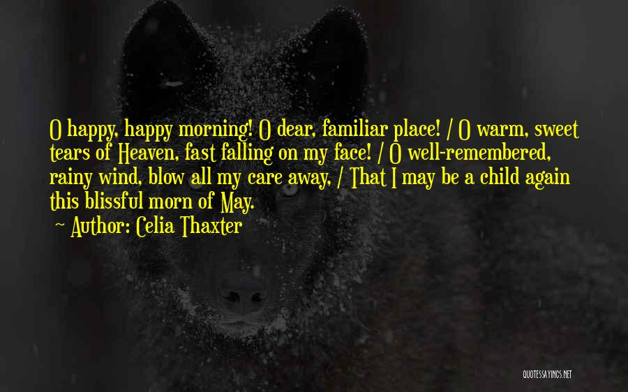 Rainy Morning Quotes By Celia Thaxter