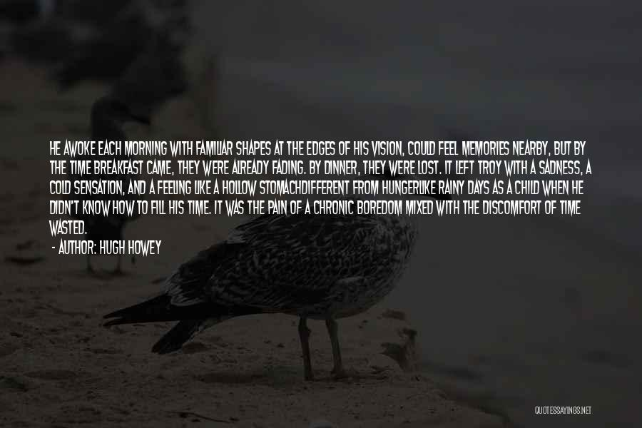 Rainy Morning Quotes By Hugh Howey
