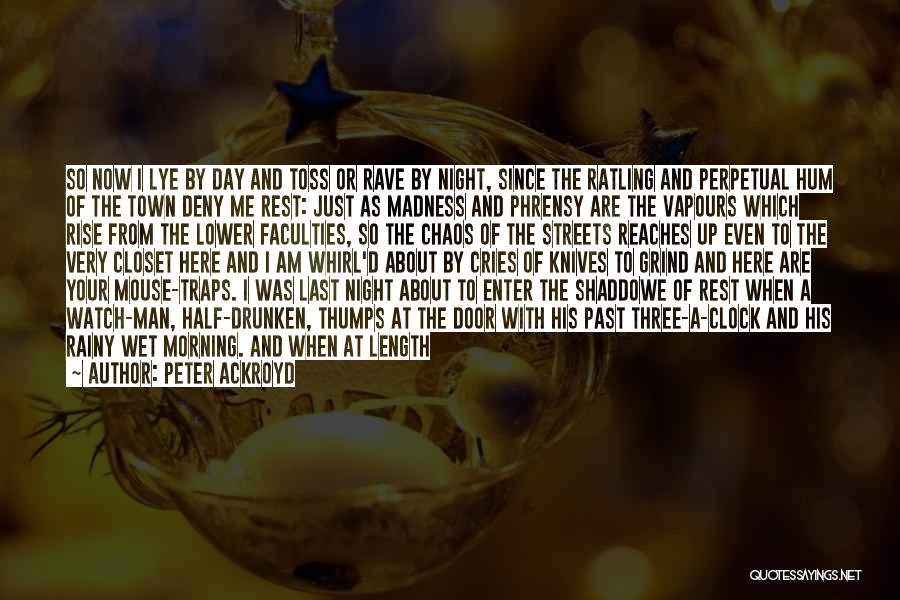 Rainy Morning Quotes By Peter Ackroyd