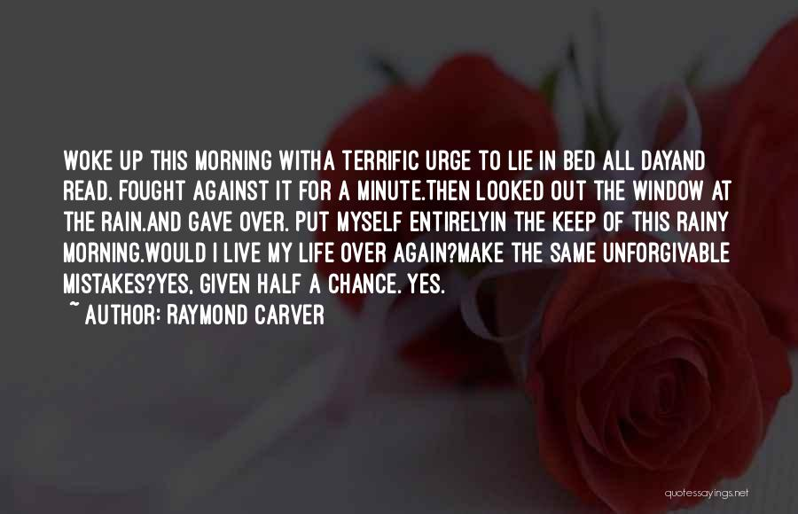Rainy Morning Quotes By Raymond Carver