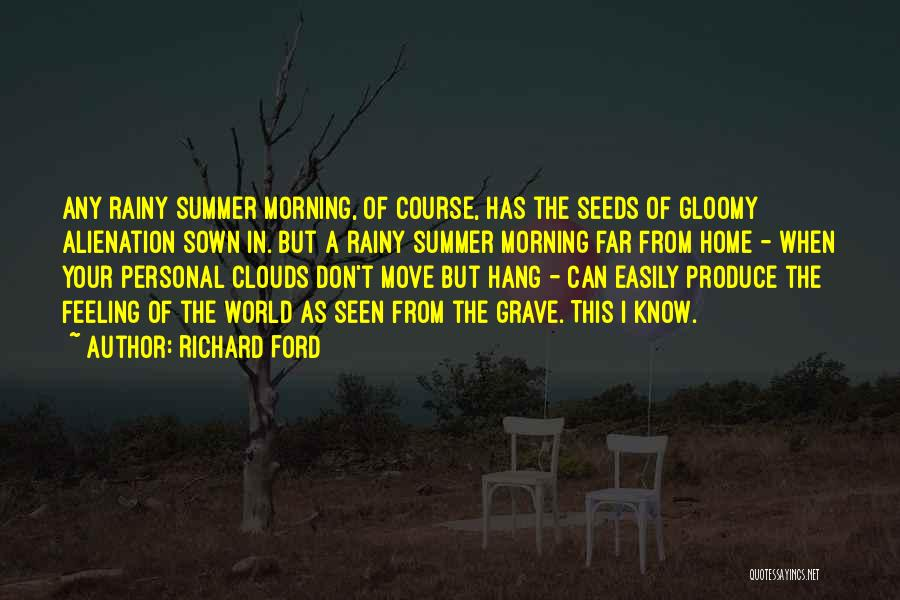 Rainy Morning Quotes By Richard Ford