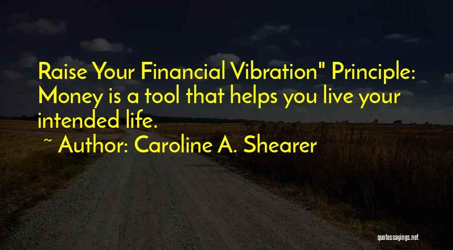 Raise Your Vibration Quotes By Caroline A. Shearer
