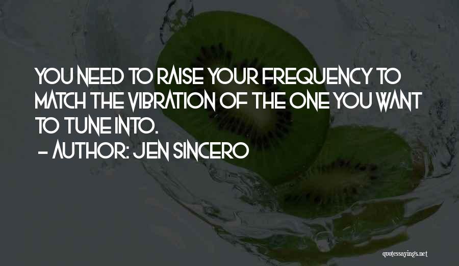 Raise Your Vibration Quotes By Jen Sincero