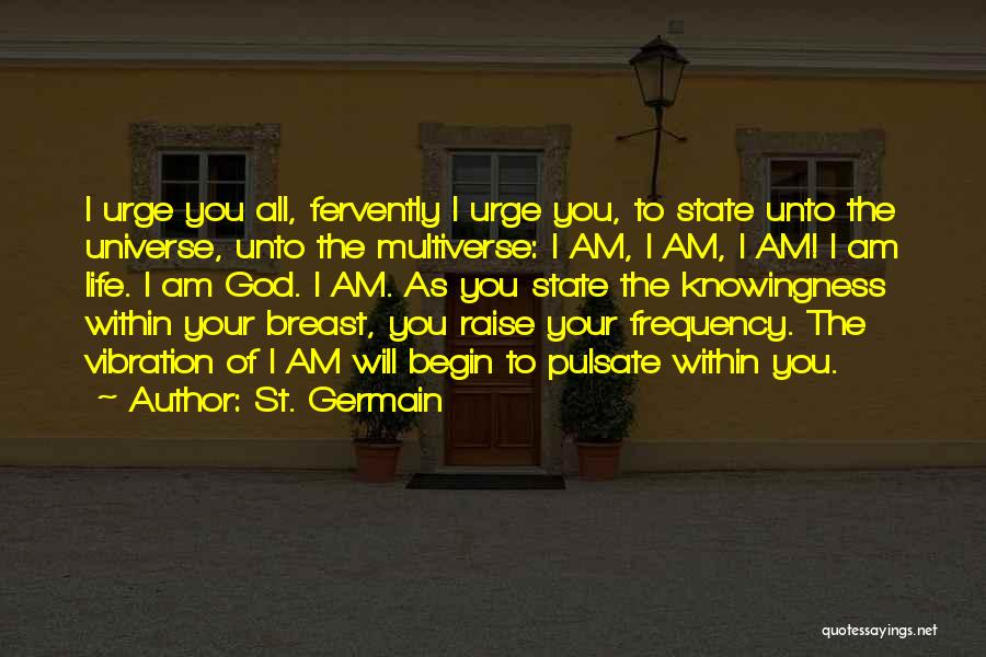 Raise Your Vibration Quotes By St. Germain