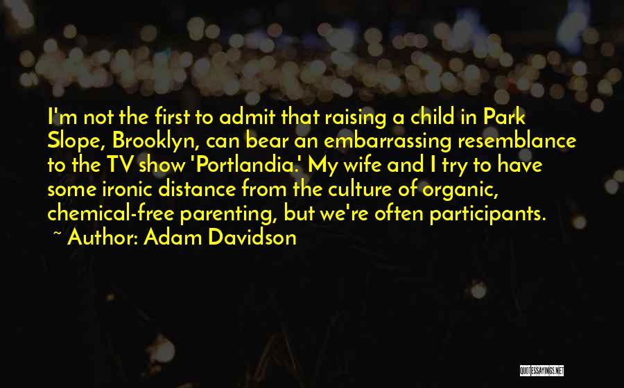 Raising A Child Quotes By Adam Davidson