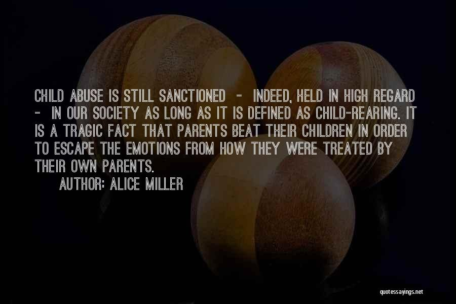 Raising A Child Quotes By Alice Miller