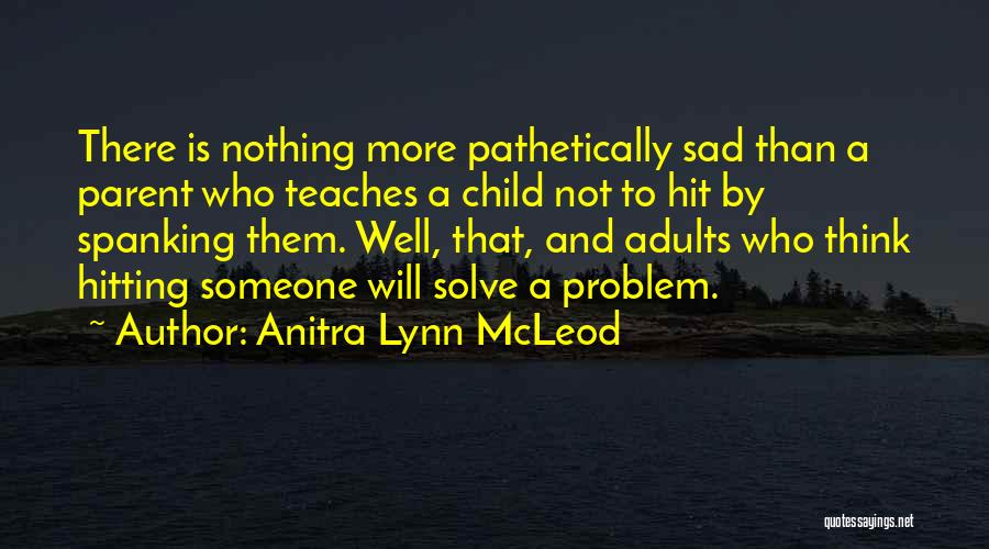 Raising A Child Quotes By Anitra Lynn McLeod