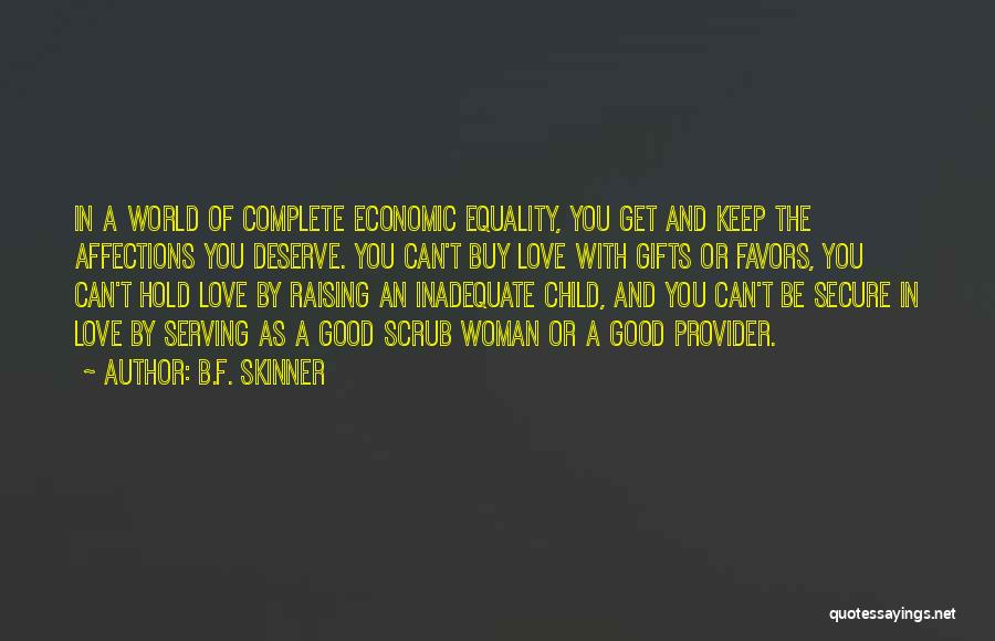 Raising A Child Quotes By B.F. Skinner