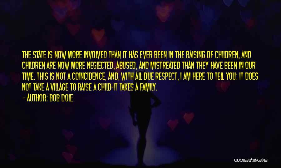 Raising A Child Quotes By Bob Dole