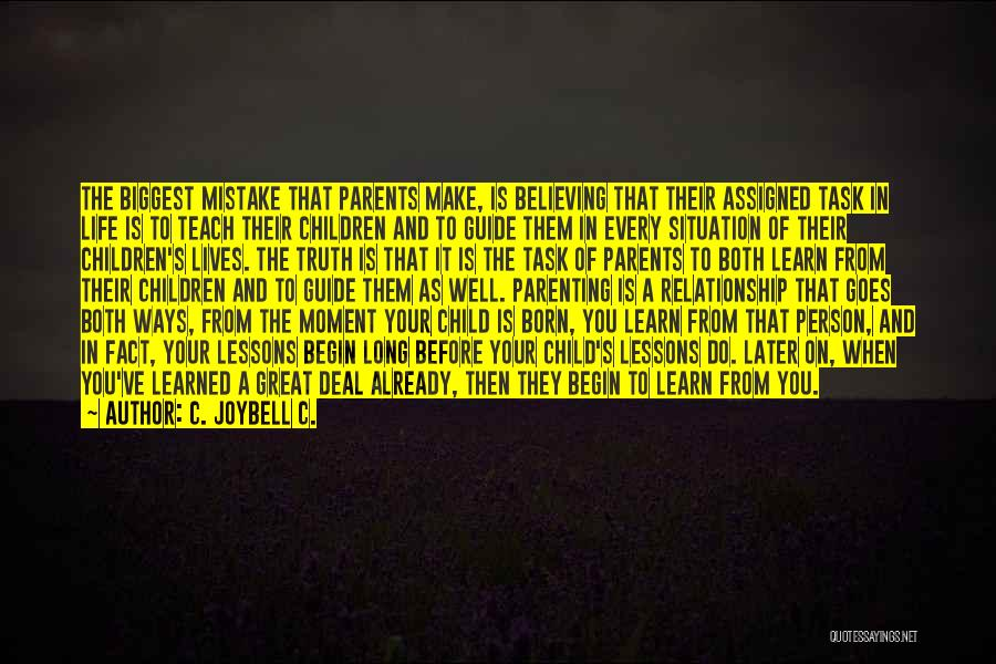 Raising A Child Quotes By C. JoyBell C.