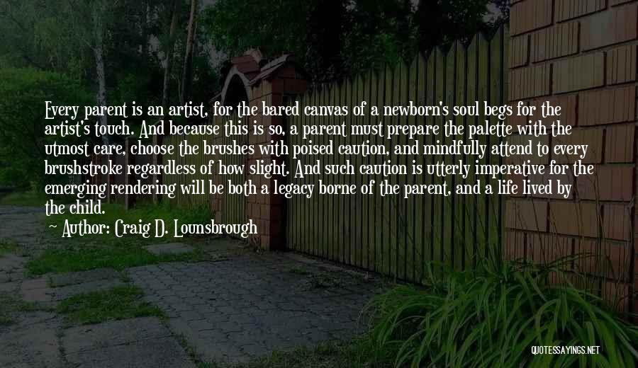 Raising A Child Quotes By Craig D. Lounsbrough