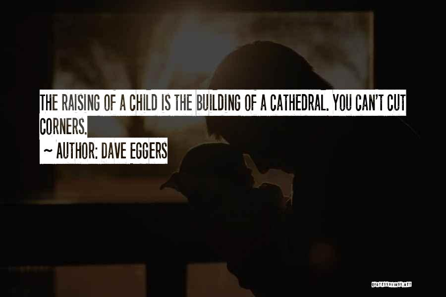 Raising A Child Quotes By Dave Eggers