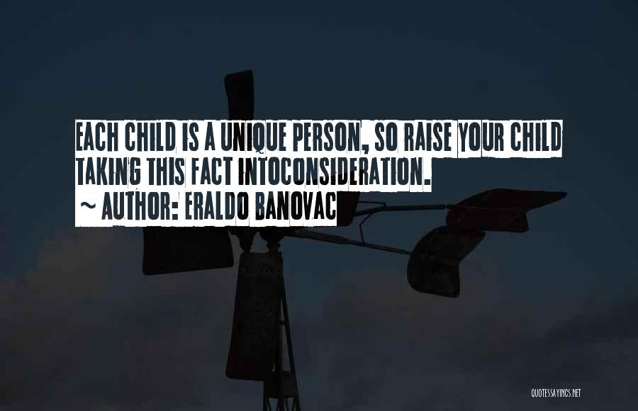 Raising A Child Quotes By Eraldo Banovac