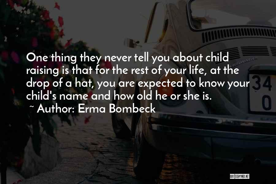 Raising A Child Quotes By Erma Bombeck