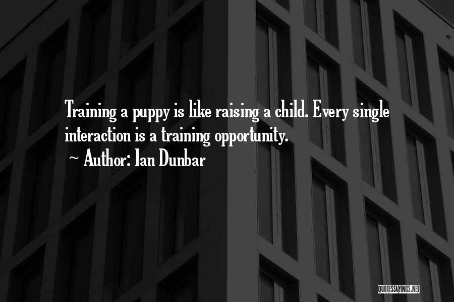 Raising A Child Quotes By Ian Dunbar