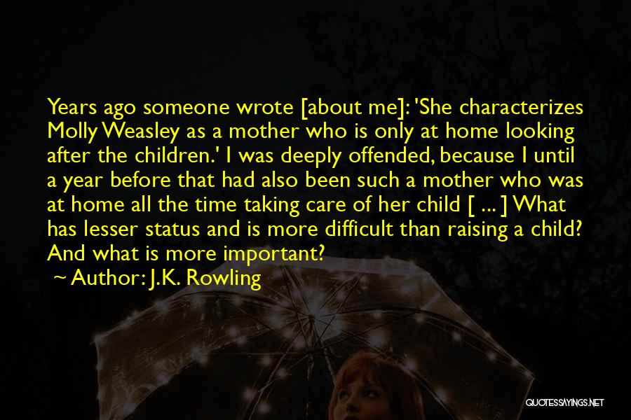 Raising A Child Quotes By J.K. Rowling
