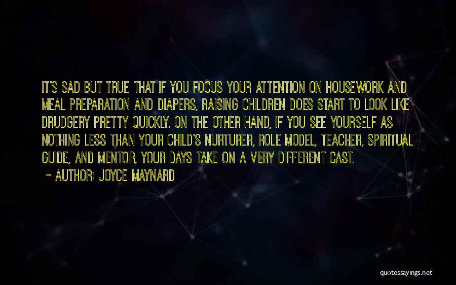 Raising A Child Quotes By Joyce Maynard