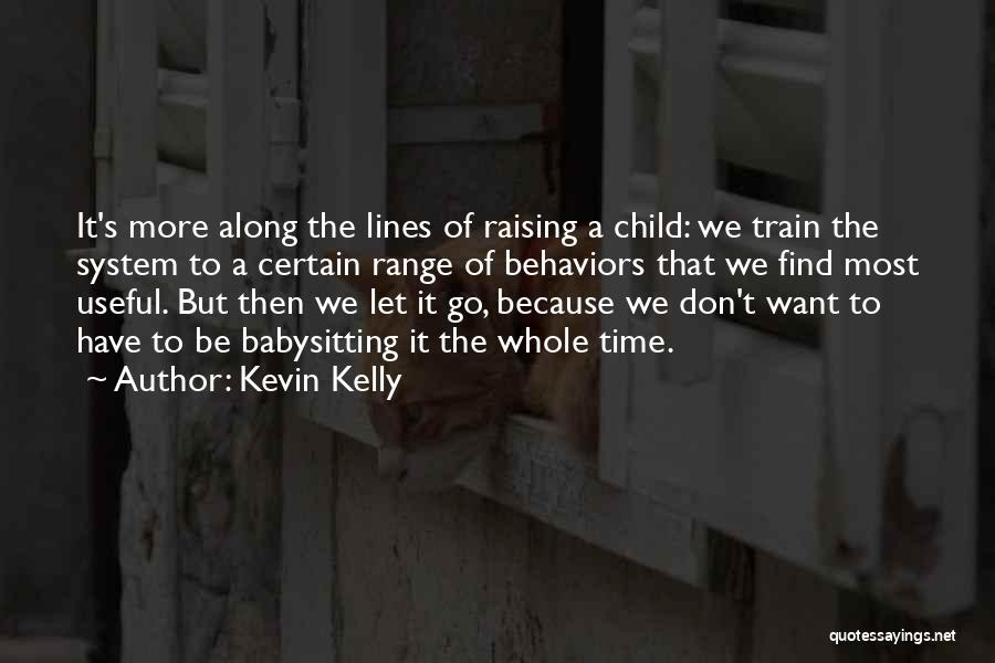 Raising A Child Quotes By Kevin Kelly