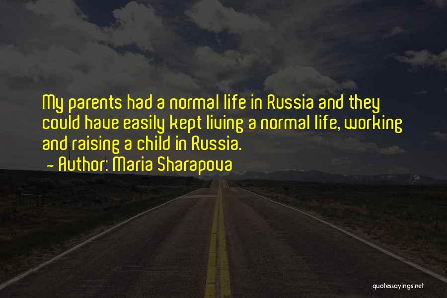 Raising A Child Quotes By Maria Sharapova