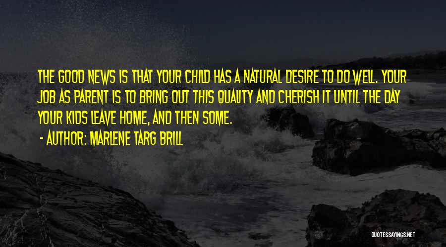 Raising A Child Quotes By Marlene Targ Brill