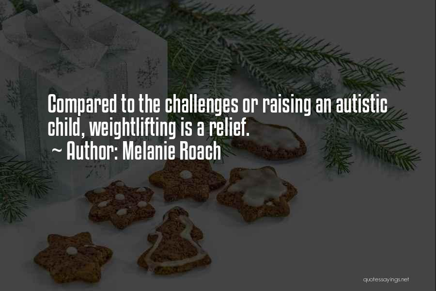 Raising A Child Quotes By Melanie Roach