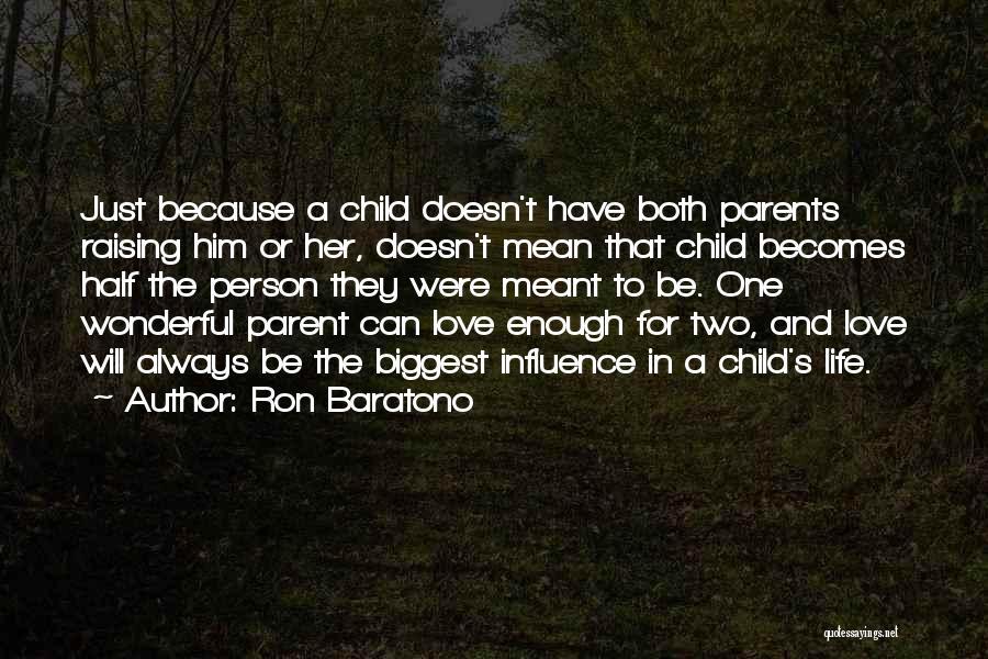 Raising A Child Quotes By Ron Baratono