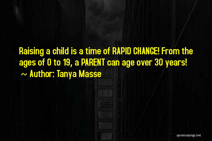 Raising A Child Quotes By Tanya Masse