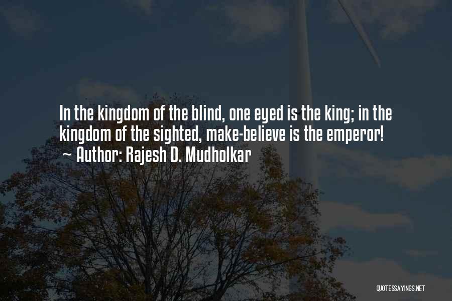Rajesh D. Mudholkar Quotes 898201