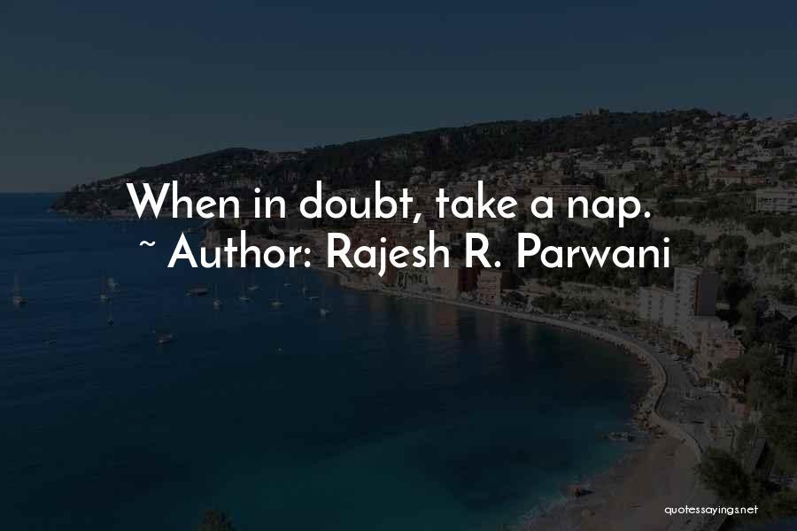 Rajesh R. Parwani Quotes 1982635