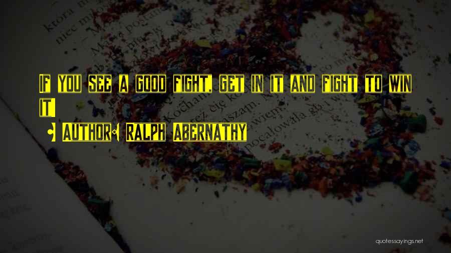 Ralph Abernathy Quotes 1373307