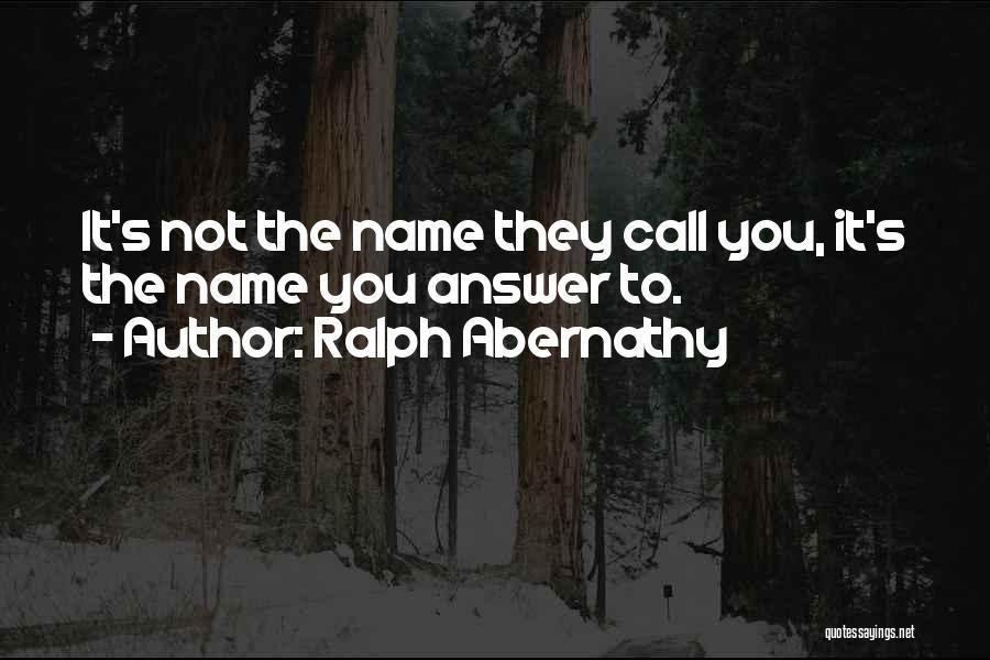 Ralph Abernathy Quotes 2214350
