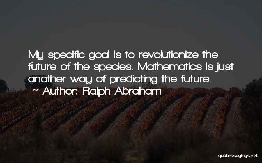 Ralph Abraham Quotes 1703139