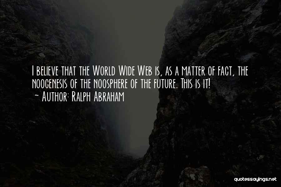 Ralph Abraham Quotes 931471