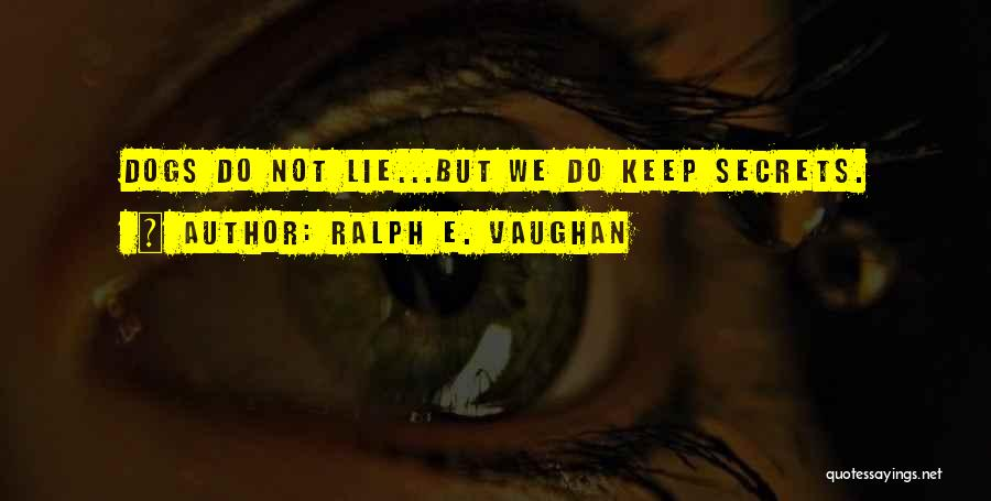 Ralph E. Vaughan Quotes 393822