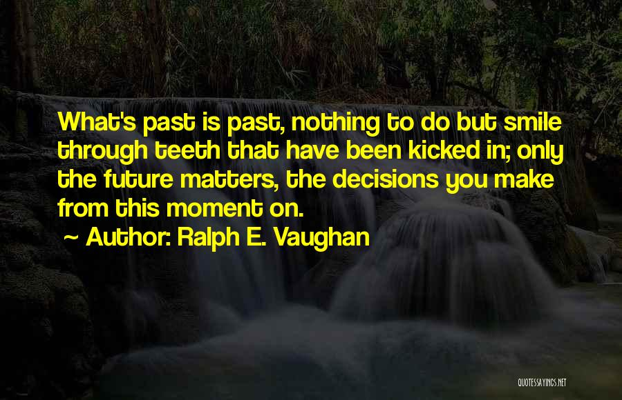 Ralph E. Vaughan Quotes 629516