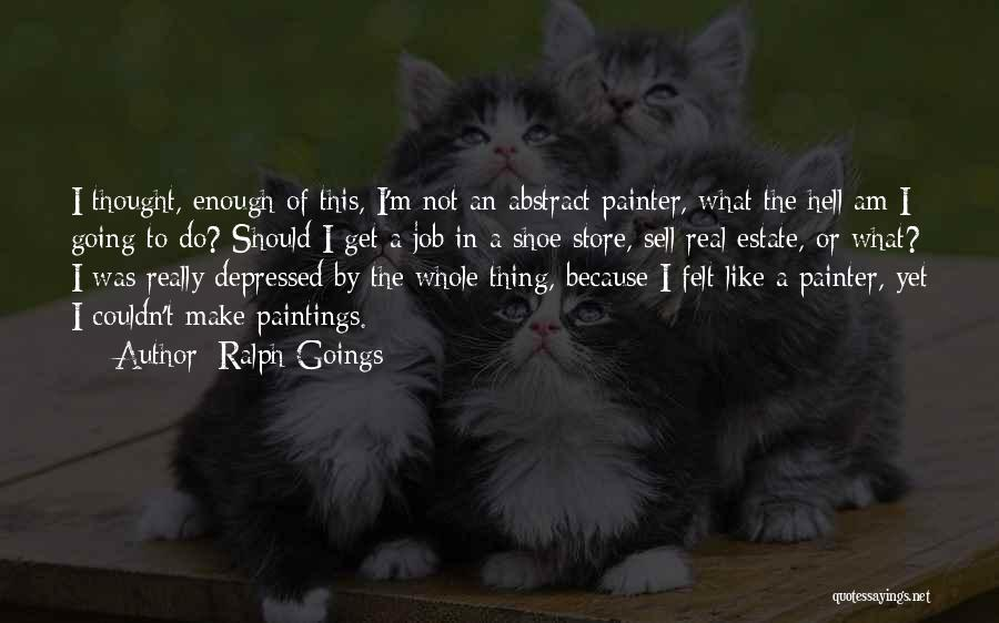 Ralph Goings Quotes 2147034