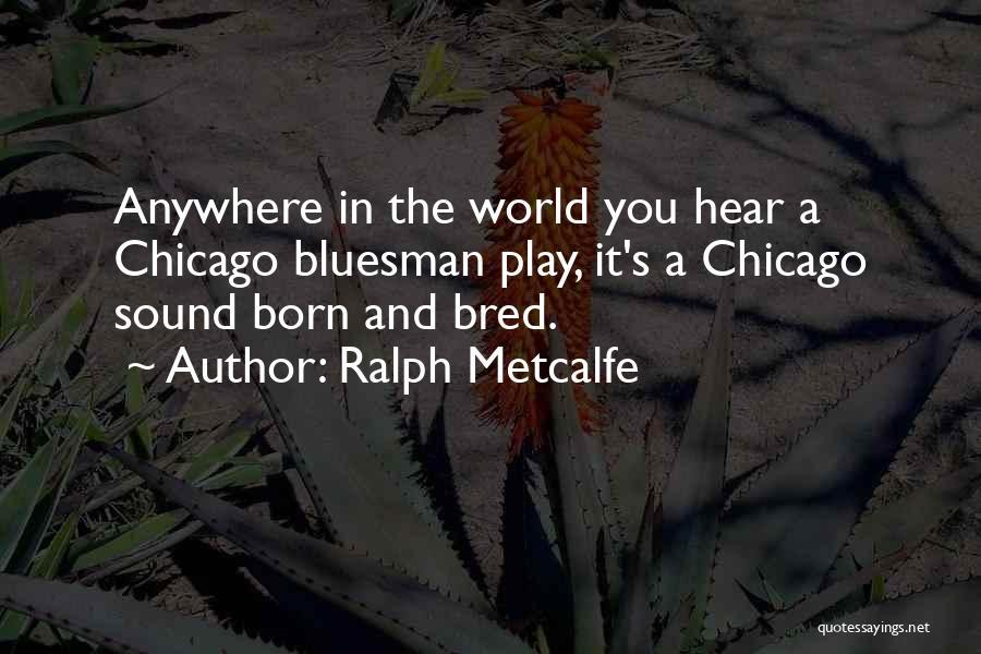 Ralph Metcalfe Quotes 457258